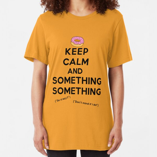 Keep Calm and Something Something (lights version) Slim Fit T-Shirt