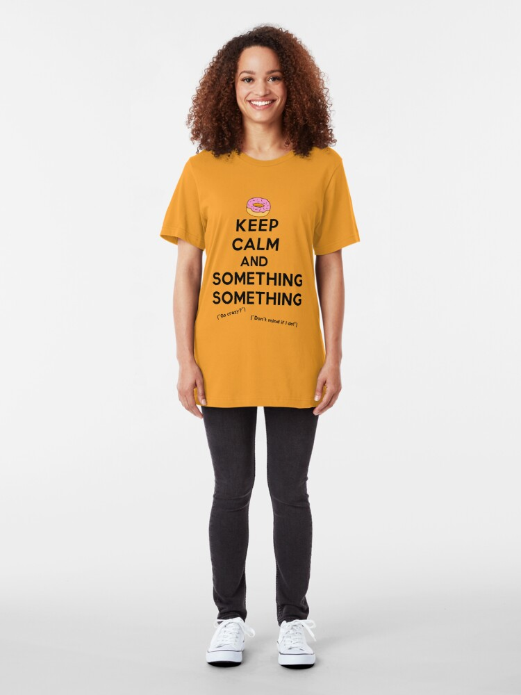 Alternate view of Keep Calm and Something Something (lights version) Slim Fit T-Shirt