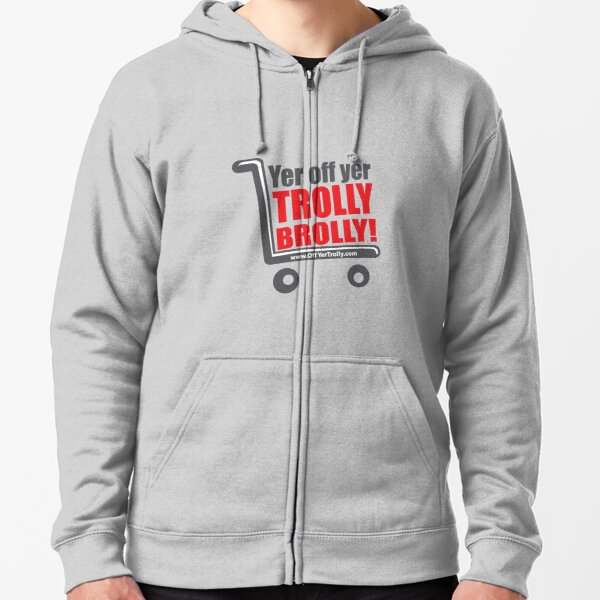 Brolly Off His Trolly- Text Zipped Hoodie
