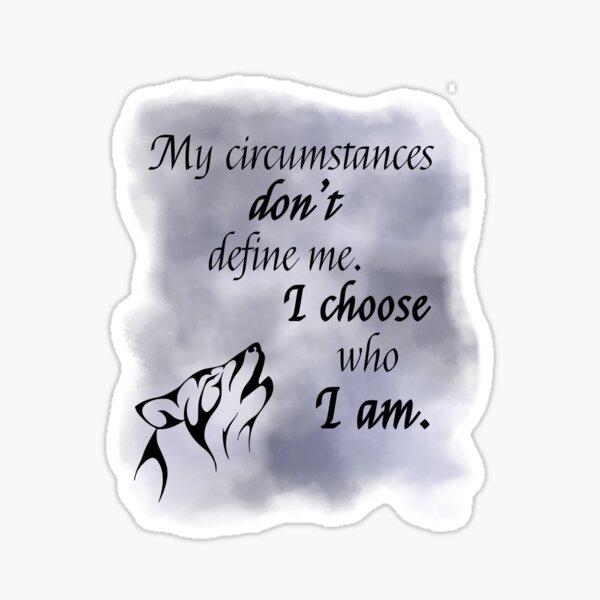 I choose who I am Sticker