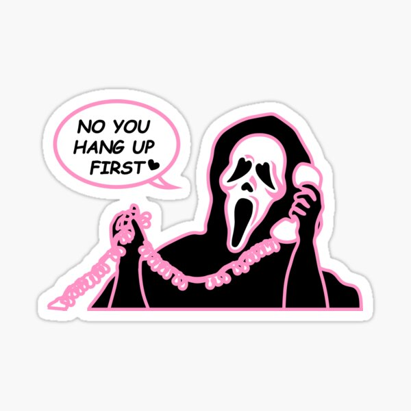 """""""No you hang up first""""  Sticker"""
