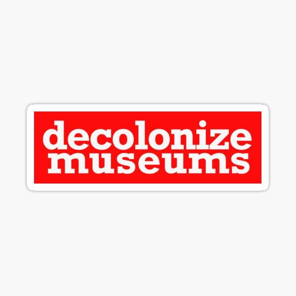 decolonize museums Sticker