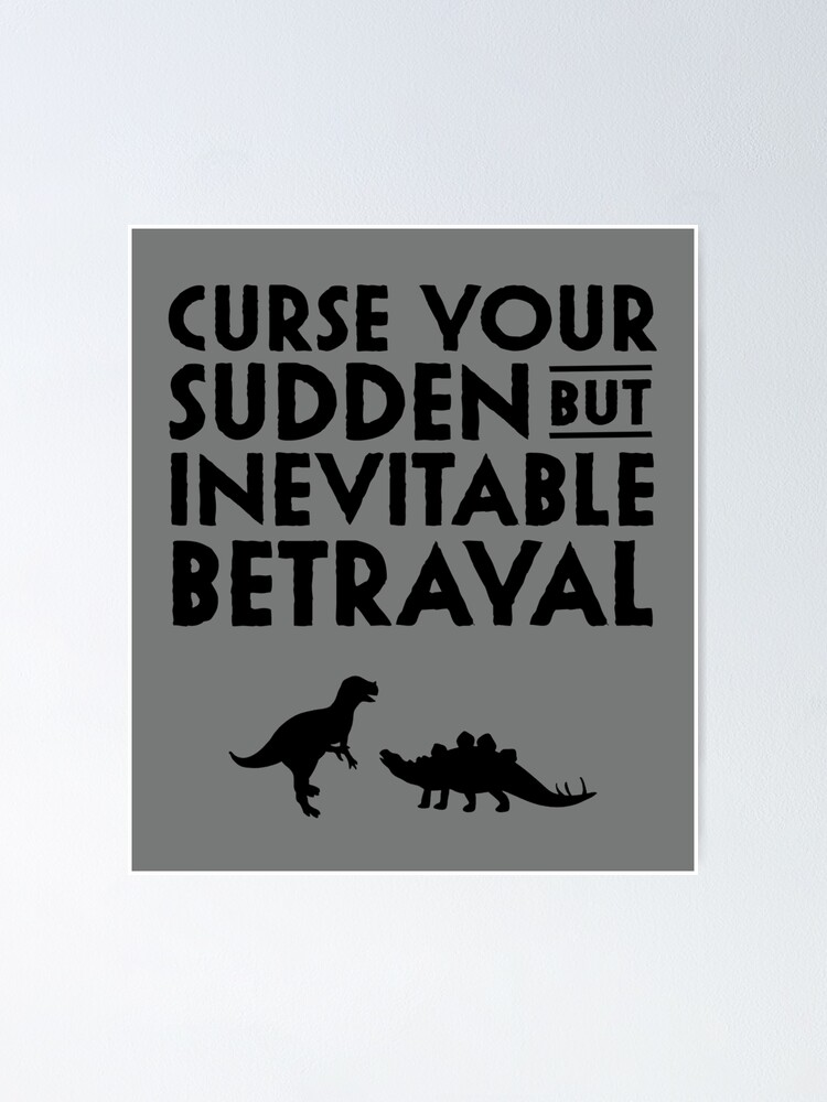 Alternate view of Curse your sudden but inevitable betrayal Poster