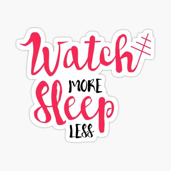 Watch/Sleep 2 Sticker