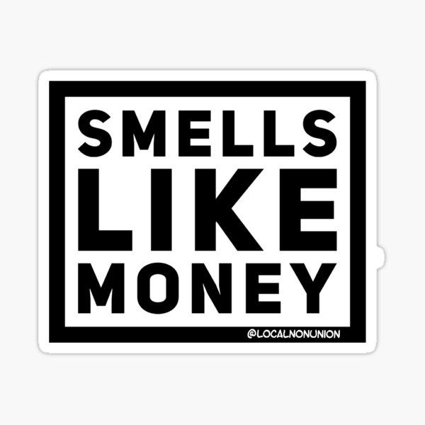 Smells like money  Sticker