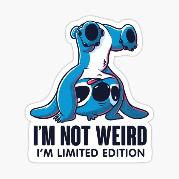 I'm Not Weird I'm Limited Edition Funny Stitch Sticker