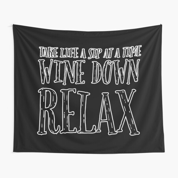 Wine Down Relax Tapestry