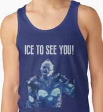 Ice to see you! Tank Top