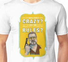 BIG LEBOWSKI- Walter Sobchak- Has the whole world gone crazy? Unisex T-Shirt