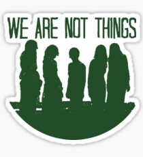 We are not things. Sticker