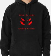 Afraid of the dark? Hoodie