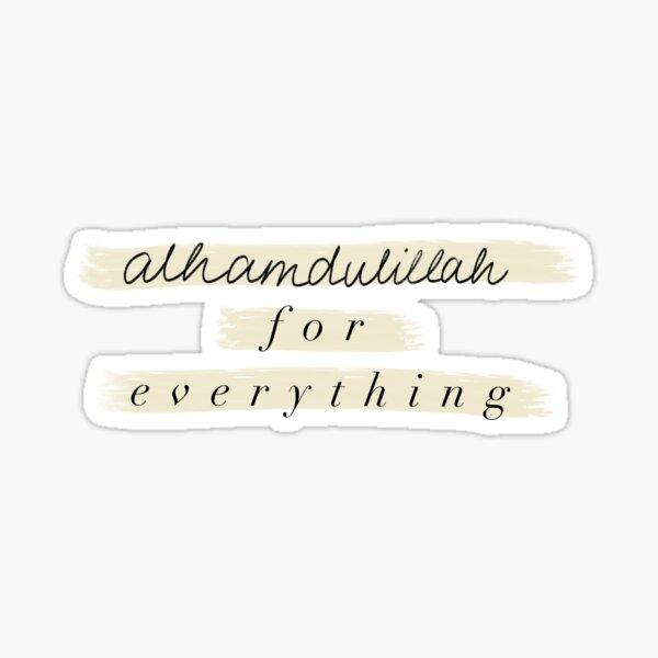 Alhamdulillah pour tout Sticker
