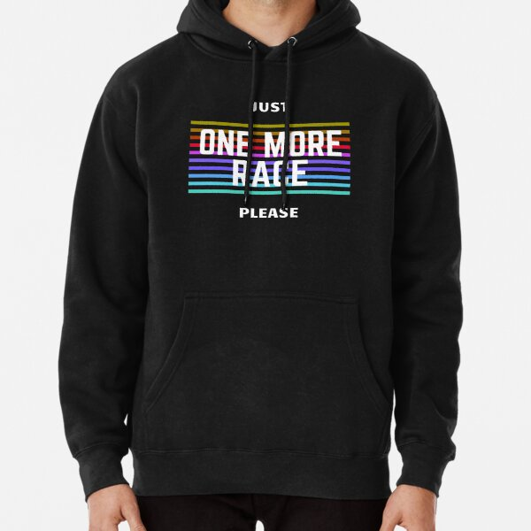 JUST ONE MORE RACE - SIM RACING Pullover Hoodie