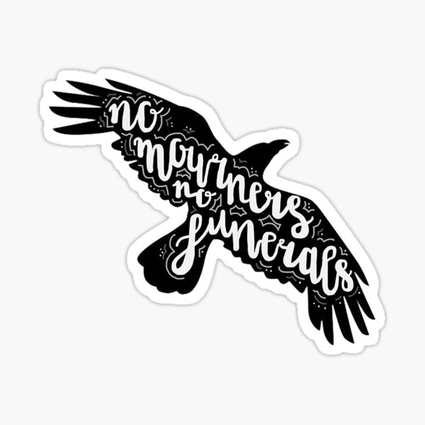 Six of crows quote Sticker