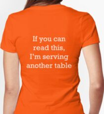 If you can read this, I'm serving another table. T-Shirt. Womens Fitted T-Shirt