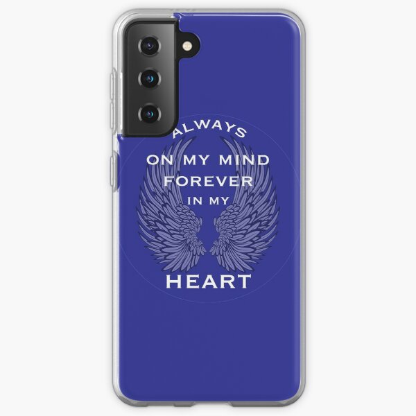 Always On My Mind Forever In My Heart Remembrance Shirt - Grieving Shirt - Death Of Loved One - Best Friend - Cancer - Suicide Samsung Galaxy Soft Case