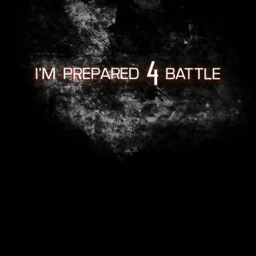 I'M PREPARED 4 BATTLE by Awock