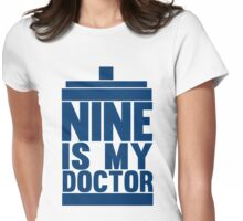 Is Nine your Doctor? Womens Fitted T-Shirt