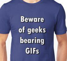 Beware of Geeks Bearing GIFs Unisex T-Shirt