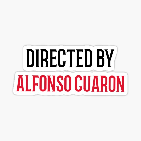 Directed By Alfonso Cuaron Sticker