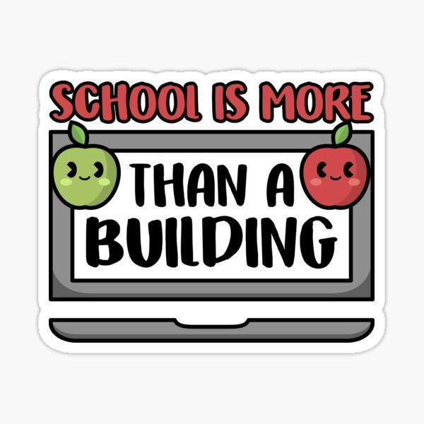 School Is More Than A Building Virtual Teacher Sticker
