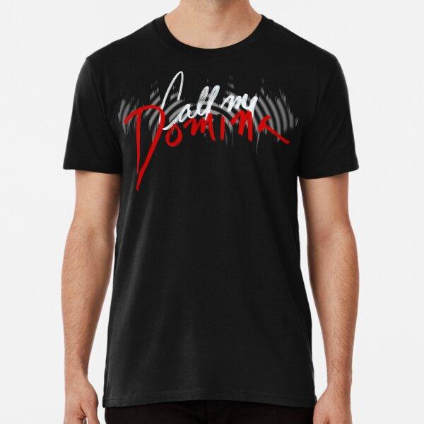 Call Me Domina Premium T-Shirt
