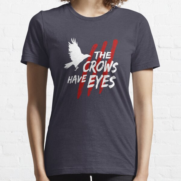 The Crows Have Eyes III (white font) Essential T-Shirt