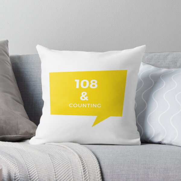 108 & COUNTING Throw Pillow