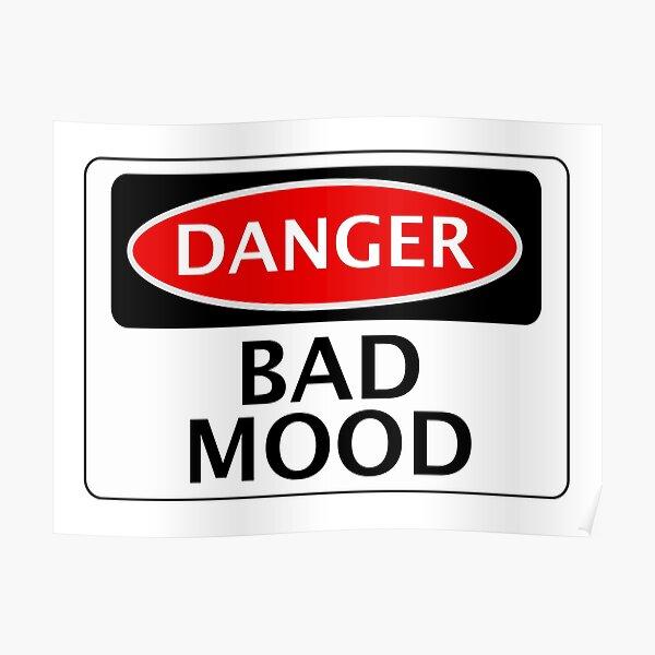DANGER BAD MOOD, FAKE FUNNY SAFETY SIGN SIGNAGE Poster