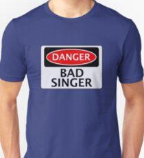 DANGER BAD SINGER, FAKE FUNNY SAFETY SIGN SIGNAGE T-Shirt