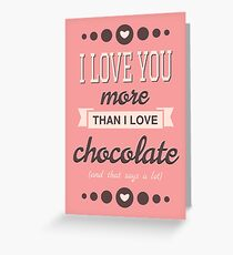 More Than Chocolate Greeting Card