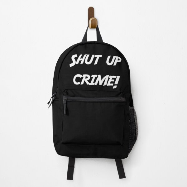 Shut up crime! (white print) Backpack