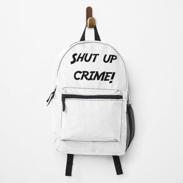 Shut up crime!  Backpack