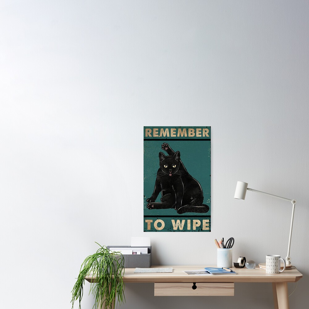 Black Cat Remember to wipe funny gift for cat lover  Poster