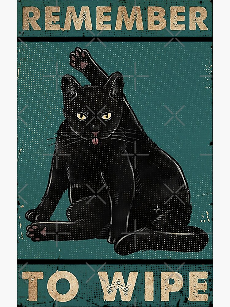 Black Cat Remember to wipe funny gift for cat lover  by moonchildworld
