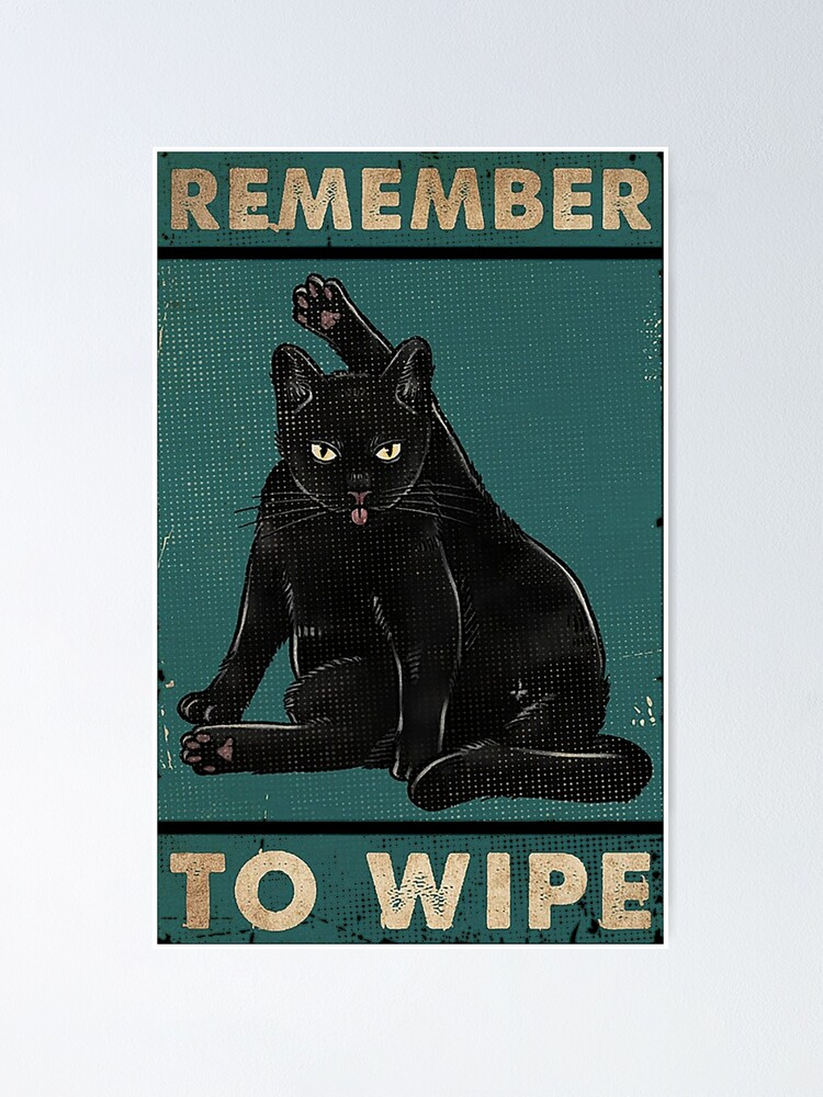 Alternate view of Black Cat Remember to wipe funny gift for cat lover  Poster