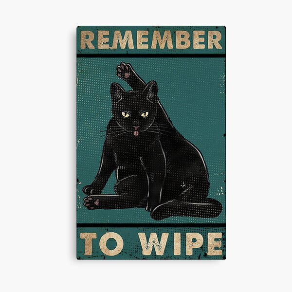 Black Cat Remember to wipe funny gift for cat lover  Canvas Print