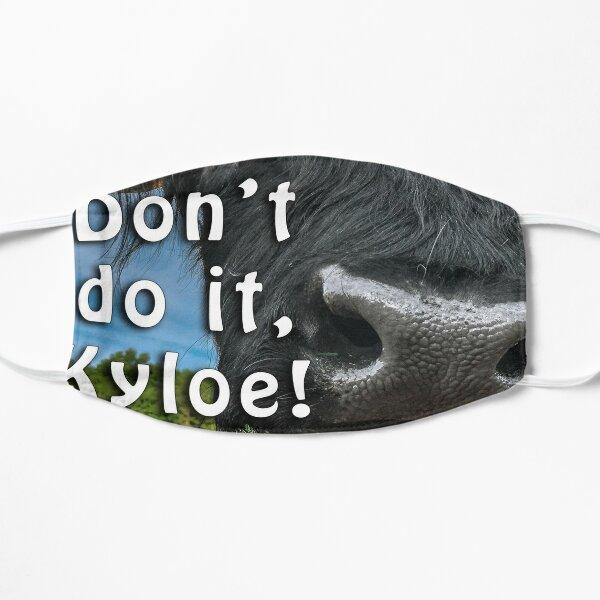 Don't Do it, Kyloe! Mask