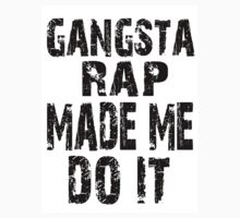 Gangsta rap made me do it | Unisex T-Shirt