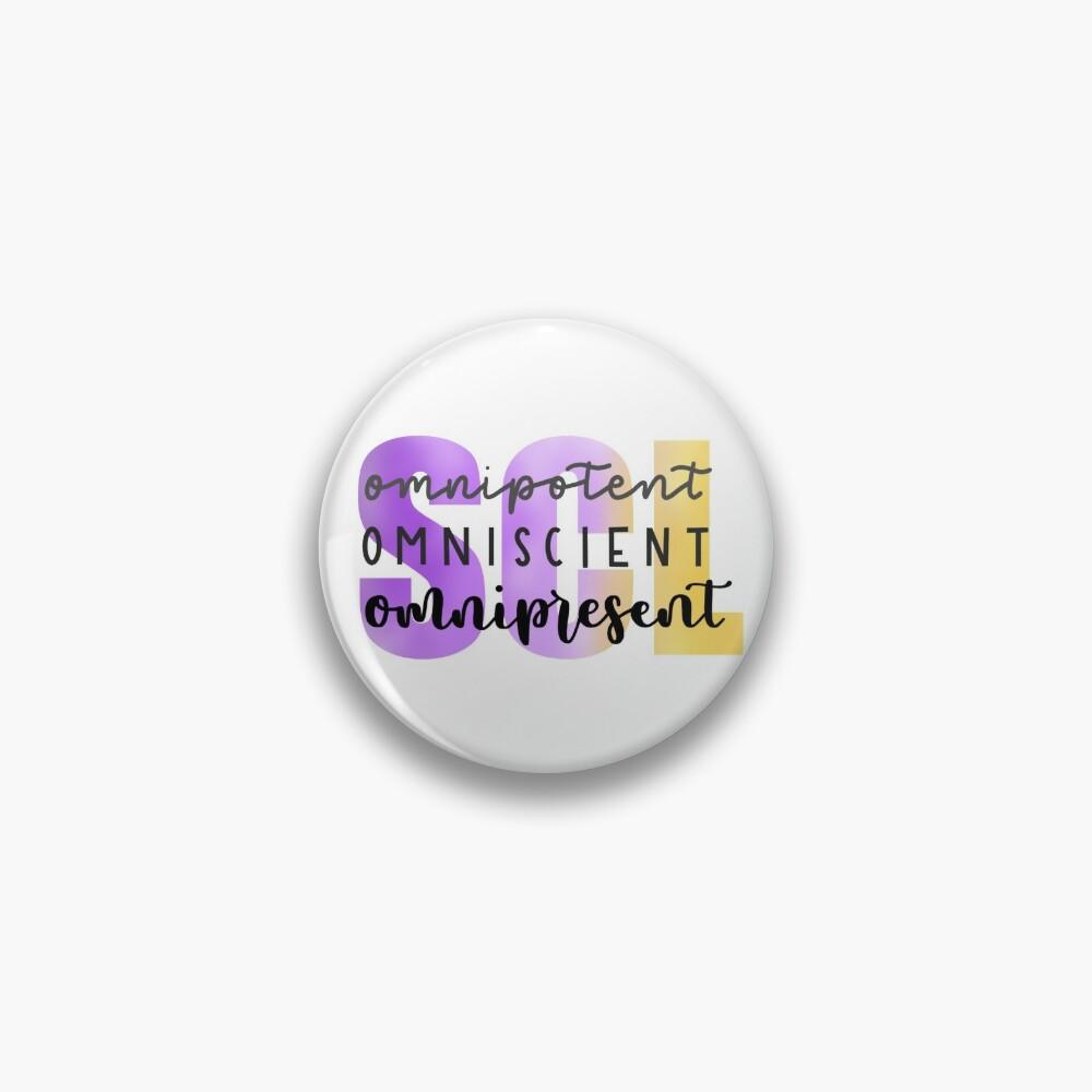 SCL Omnipotent, Omniscient, Omnipresent Pin