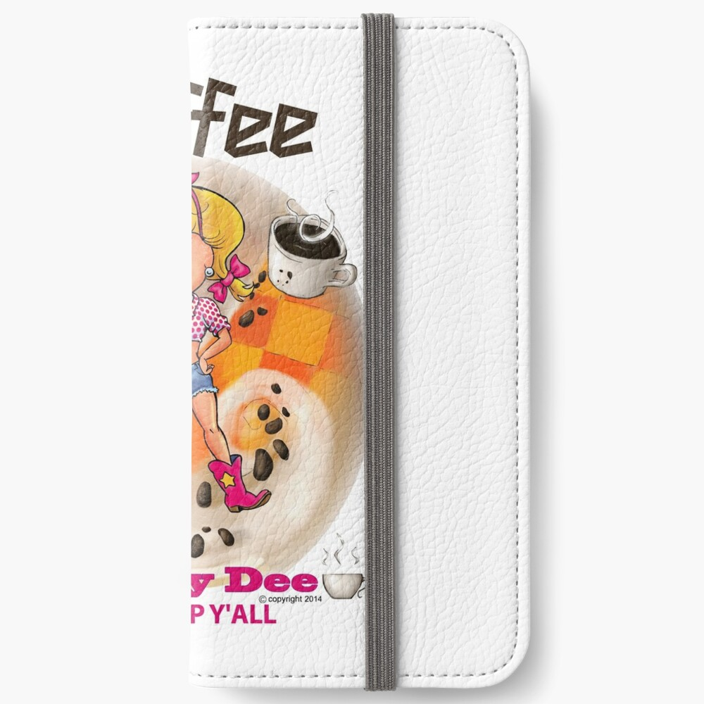 Coffee Up Y'all With Honey Dee iPhone Wallet