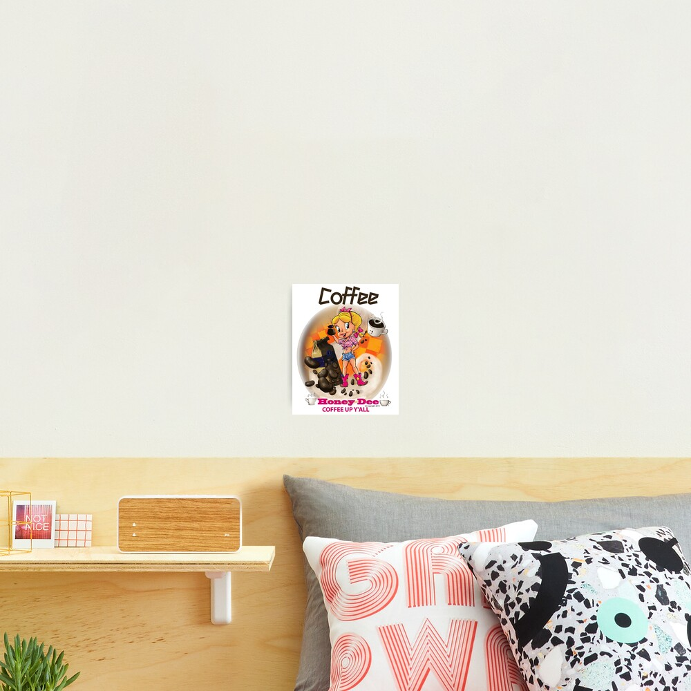 Coffee Up Y'all With Honey Dee Photographic Print