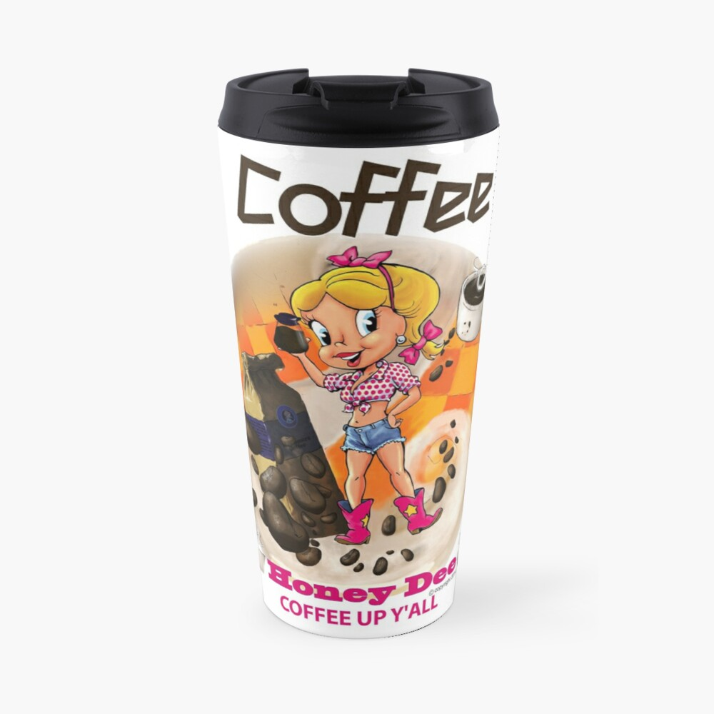 Coffee Up Y'all With Honey Dee Travel Mug