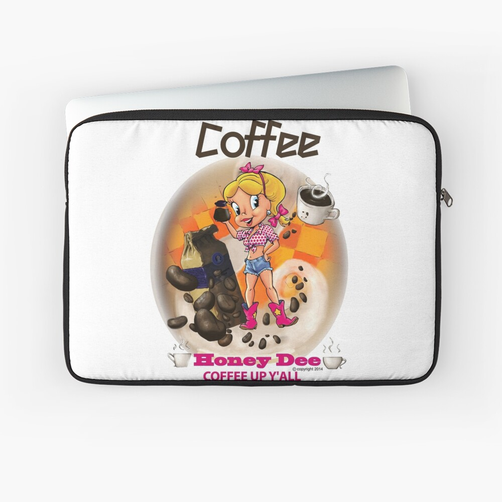 Coffee Up Y'all With Honey Dee Laptop Sleeve