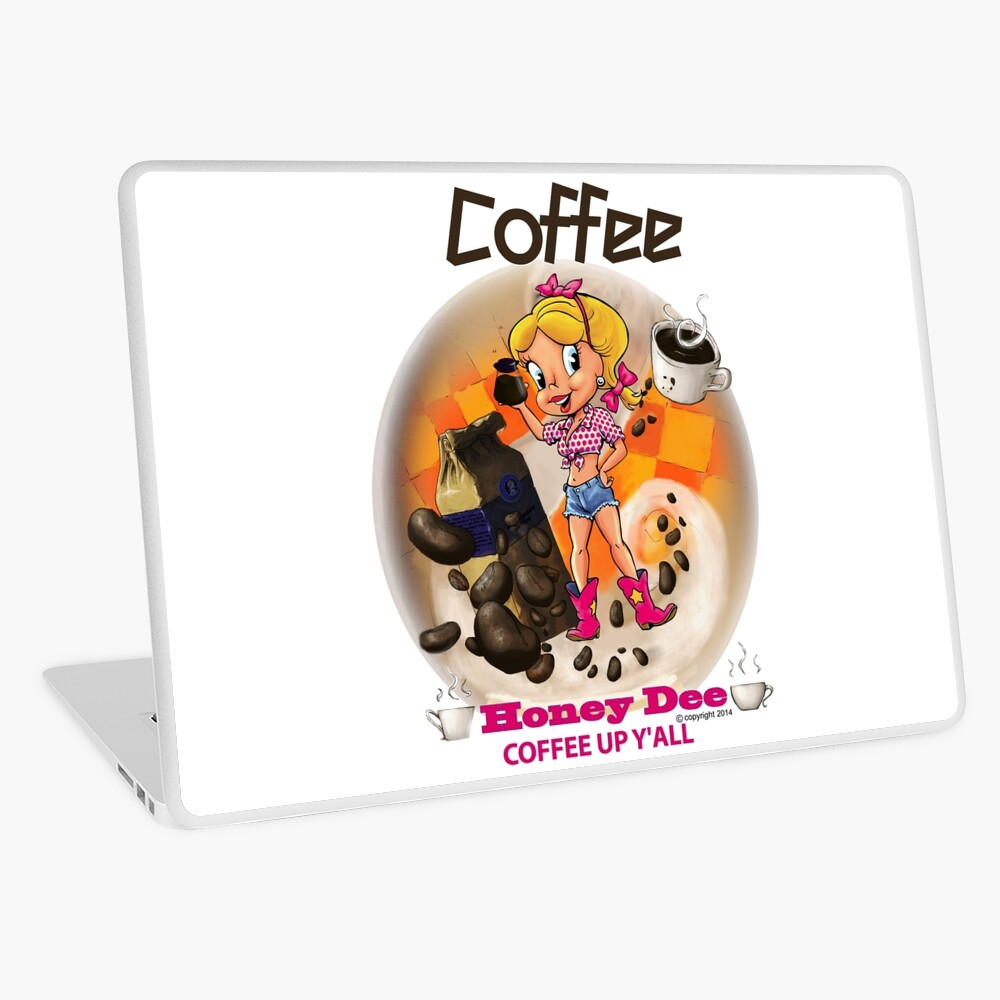Coffee Up Y'all With Honey Dee Laptop Skin