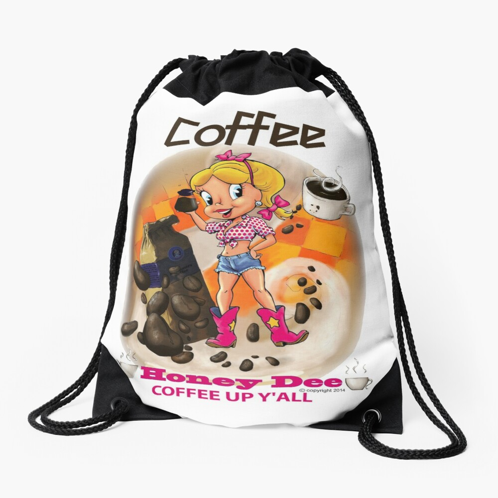 Coffee Up Y'all With Honey Dee Drawstring Bag