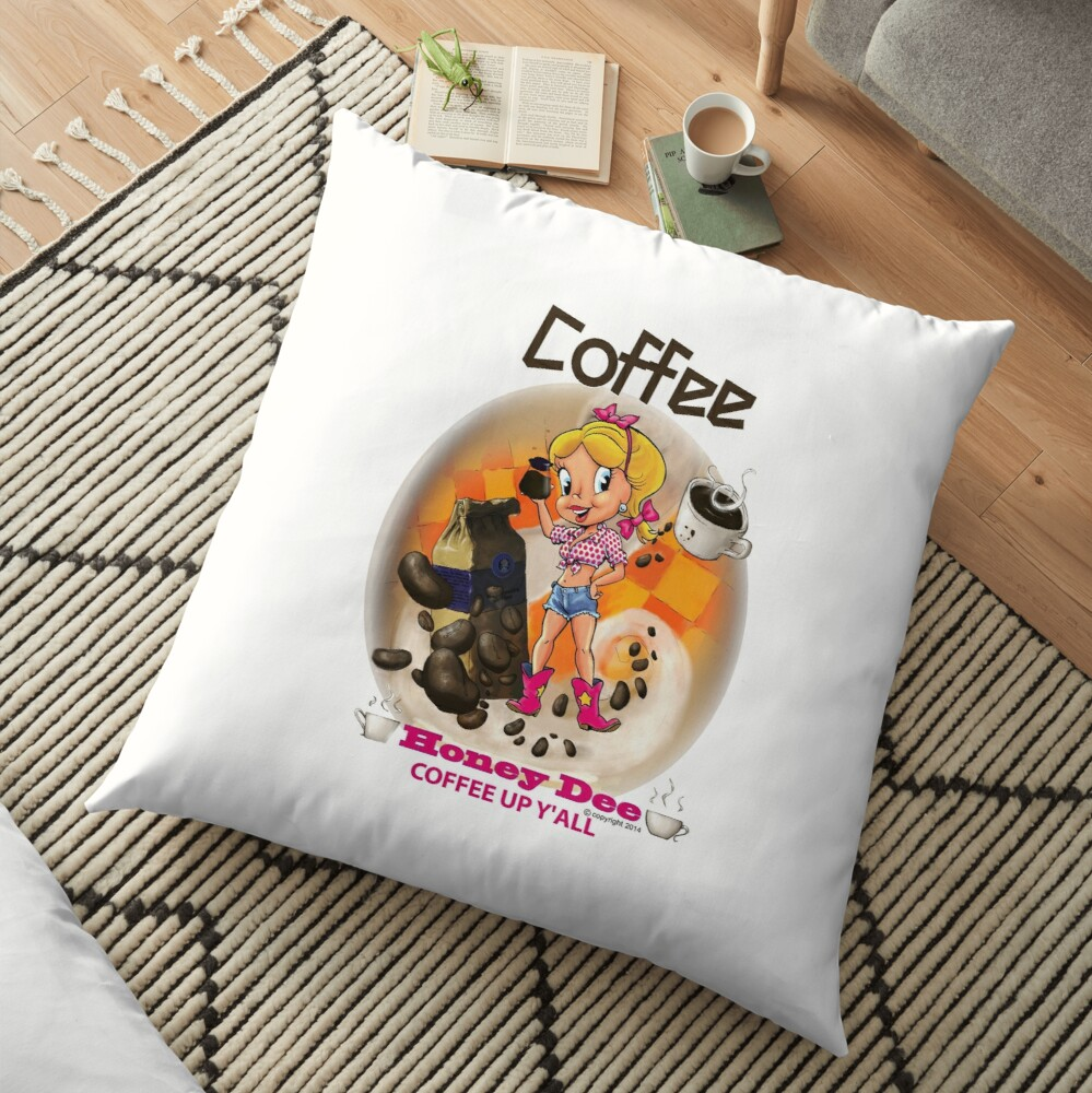 Coffee Up Y'all With Honey Dee Floor Pillow