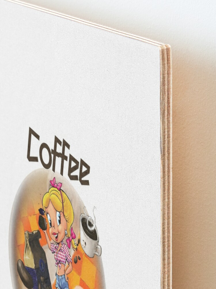 Alternate view of Coffee Up Y'all With Honey Dee Mounted Print