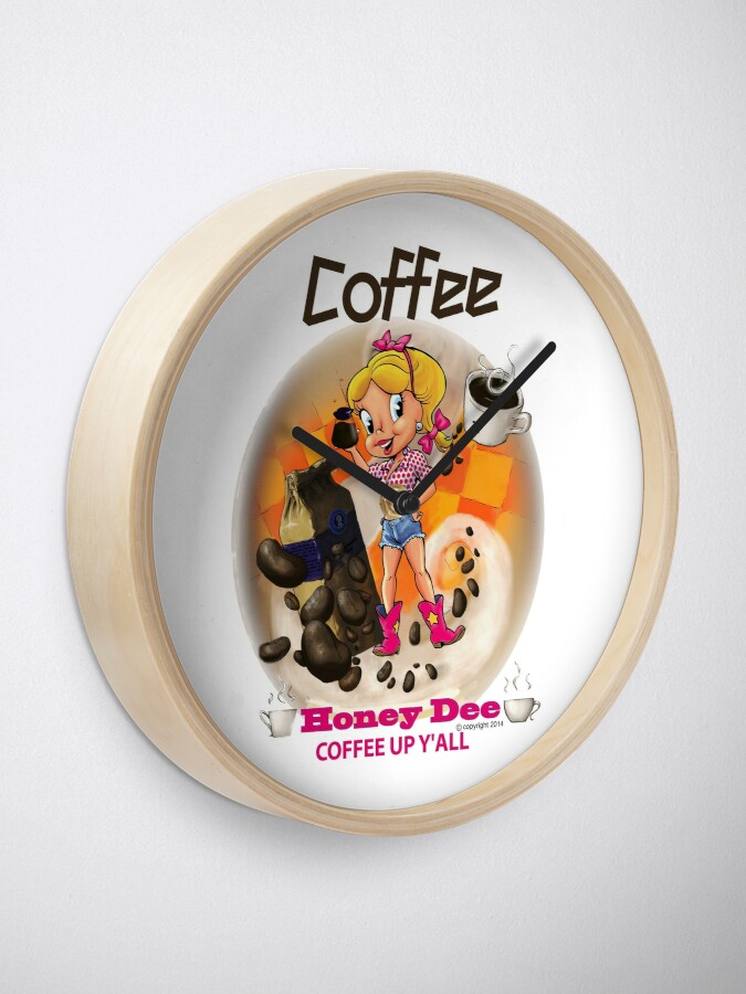 Alternate view of Coffee Up Y'all With Honey Dee Clock