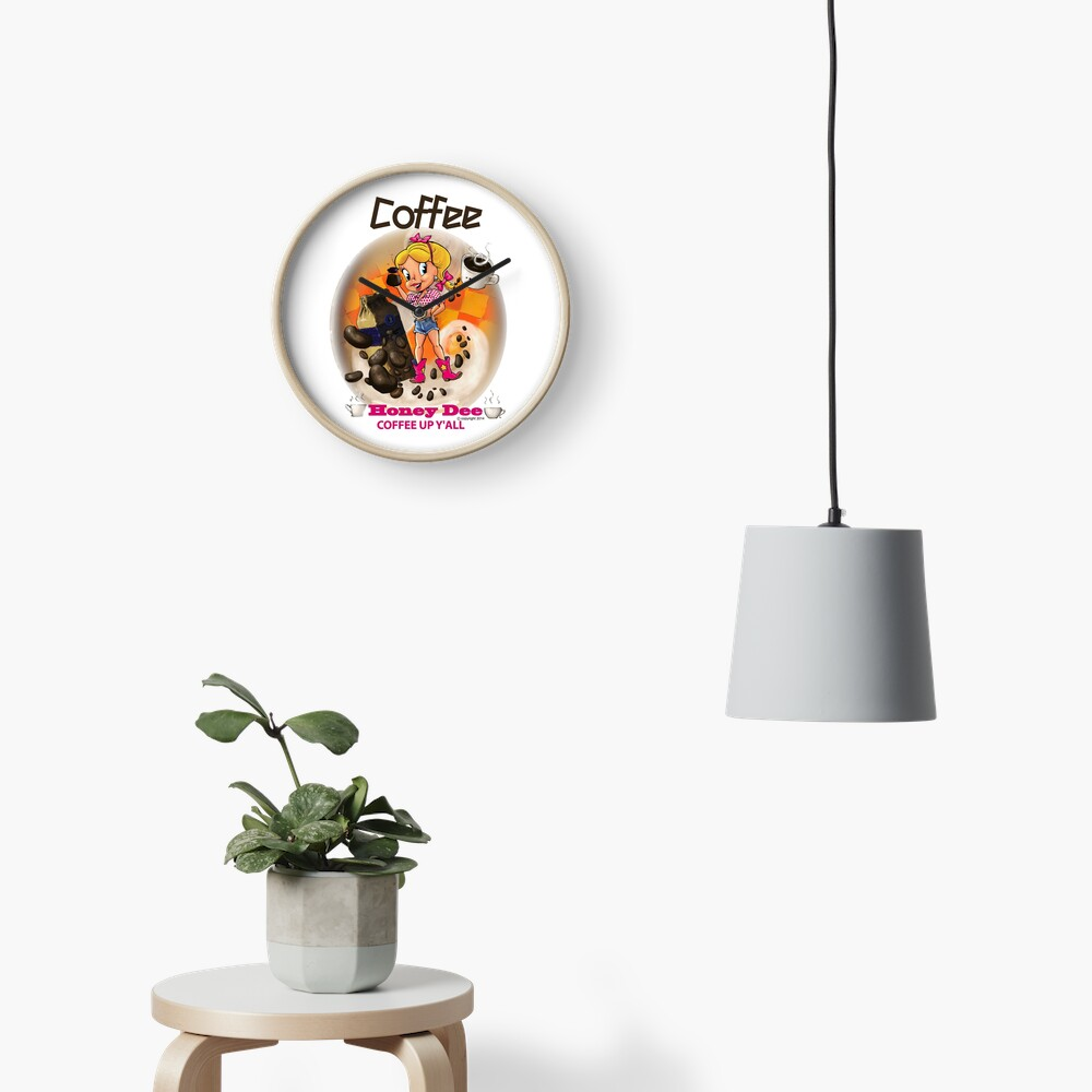 Coffee Up Y'all With Honey Dee Clock